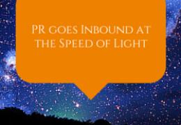 PR Goes Inbound at the Speed of Light